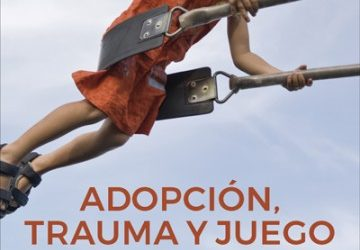 Publicamos «Adopción, Trauma y Juego»